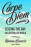 Carpe Diem: Seizing the Day in a Distracted World