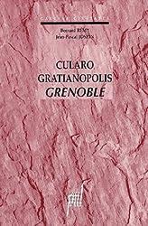 Cularo Gratianopolis Grenoble