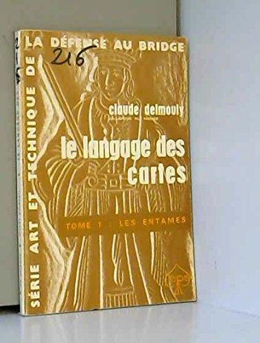 Le langage des cartes, t. 1 : les entames par Delmouly Claude
