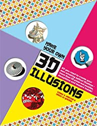 Make Your Own 3D Illusions