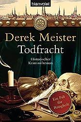 Todfracht: Historischer Kriminalroman (Patrizier Rungholt, Band 4)
