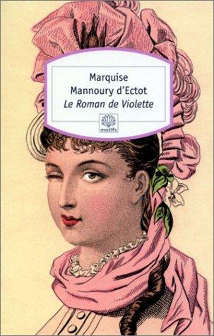 Le Roman de Violette par Marquise Mannoury d'Ectot