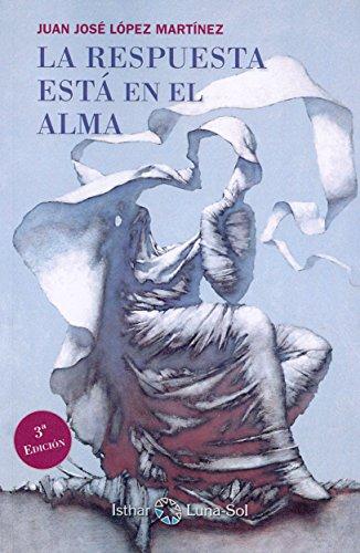 Descargar Libro La Respuesta Está En El Alma de Juan José López Martínez