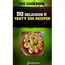 Egg CookBook - 50 Delicious & Tasty Poultry Egg Recipes (English Edition)
