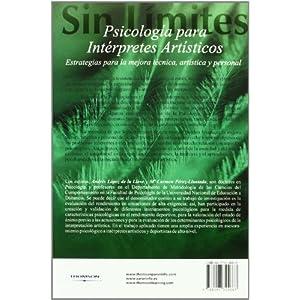 Psicología para intérpretes artísticos. Estrategias para la mejora técnica, artística y personal (Sin Limites)