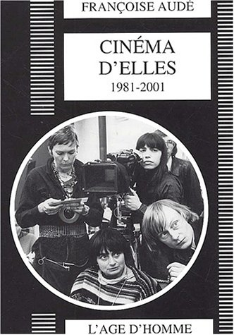 Cinéma d'elles, 1981/2001 par Françoise Audé