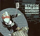 Songtexte von Strom & Wasser - Gossenhauer