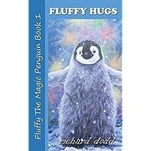 Fluffy Hugs: Volume 1 (Fluffy The Magic Penguin)