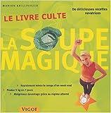 la soupe magique le livre culte de marion grillparzer sabine boccador traduction 12 mars 2004