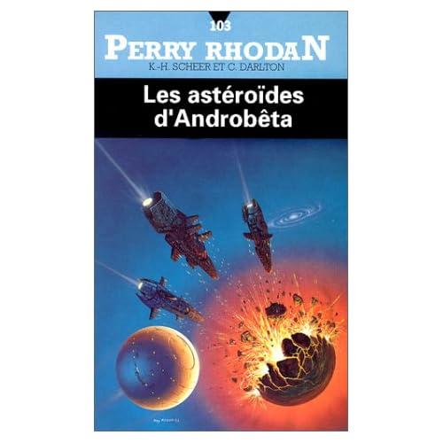 Perry Rhodan, tome 103 : Les astéroïdes d'Androbêta
