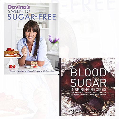 Blood Sugar Detox Sugar Free Collection 3 Books Set, (Davina's 5 Weeks to Sugar-Free: Yummy, easy recipes to help you kick sugar and feel amazing and [Hardbook] Blood Sugar: Inspiring Recipes for Anyone Facing the Challenge of Diabetes and Maintainin