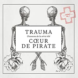 Trauma By Coeur De Pirate Amazon Co Uk Music