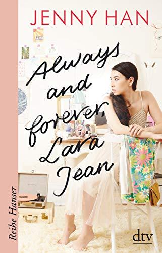 Always and forever, Lara Jean (Reihe Hanser)