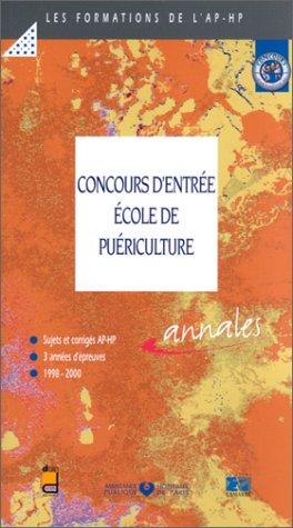Concours d'entrée école de puériculture. Annales 1998-2000