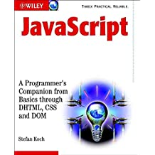 [(JavaScript : A Programmer's Companion from Basic Through DHTML, CSS and DOM)] [By (author) Stefan Koch] published on (June, 2003)