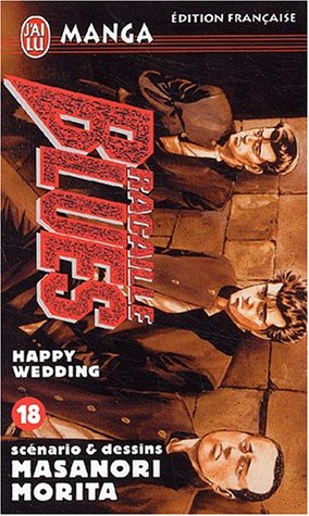 Racaille Blues, tome 18 : Happy Wedding par Masanori Morita