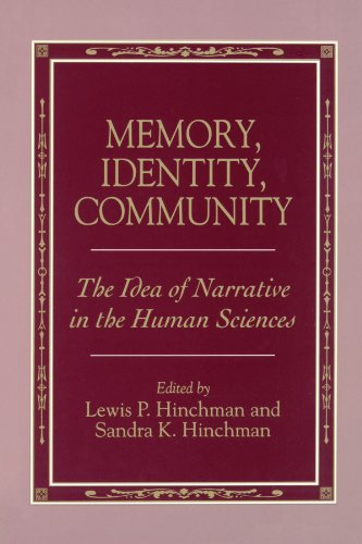 Memory, Identity, Community (Suny Series in the Philosophy of the Social Sciences): The Idea of Narrative in the Human Sciences