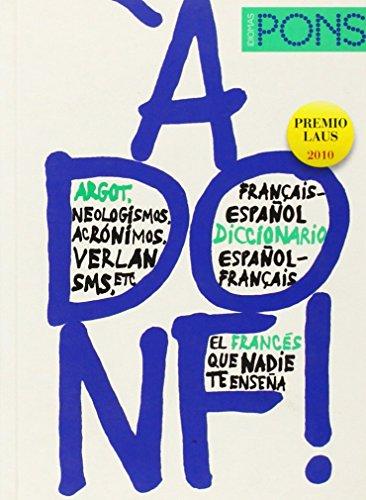 Bilingual Dictionaries of Slang: A Donf! - Francais-Espanol/Espanol-Francais
