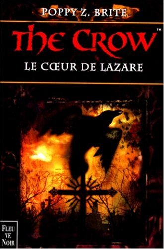 The Crow : le coeur de Lazare par Poppy Z. Brite