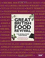 Great British Food Revival: The Revolution Continues: 16 celebrated chefs create mouth-watering recipes with the UK's finest ingredients by Vaughan, Blanche (2011)