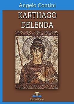 KARTHAGO DELENDA: Poesie (Muse Vol. 2) di [Contini, Angelo]