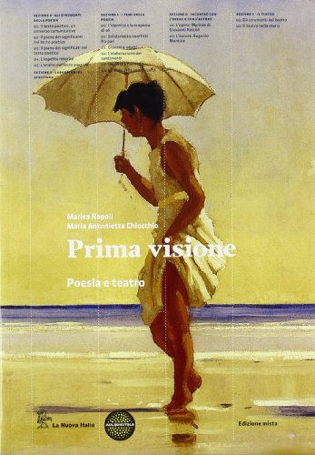 Prima visione. Poesia e teatro. Per le Scuole superiori. Con e-book. Con espansione online