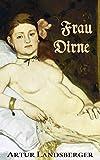 Frau Dirne: Bordellroman