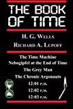 The Book Of Time: The Time Machine, Nebogipfel at the End of Time, The Grey Man, The Chronic Argonauts, 12:01 P.M, 12:02 P.M.