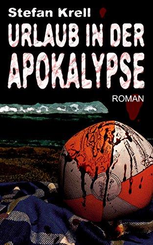 Urlaub in der Apokalypse: Horror-Thriller
