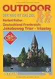 Deutschland Frankreich: Jakobsweg Trier - Vézelay - Norbert Rother
