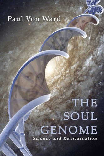 The Soul Genome: Science and Reincarnation (English Edition)