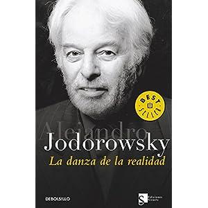 La Danza De La Realidad/ the Reality Dance (Best Seller) by Alejandro Jodorowsky (2005-05-31)