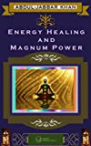 Energy Healing and Magnum Power