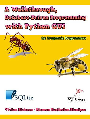 A Walkthrough, Database-Driven Programming with Python GUI for Pragmatic Programmers (English Edition)