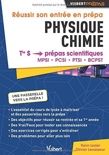 Réussir Son Entrée en Prépas Physique-Chimie - De la Terminale S aux Prépas MPSI - PCSI - PTSI - BCPST par Lozier Yann;Levasseur Olivier