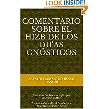 Comentario sobre el Hizb de los Du'as Gnósticos (Spanish Edition)