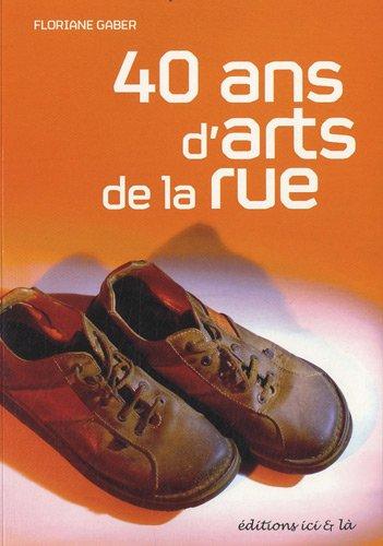 40 ans d'arts de la rue
