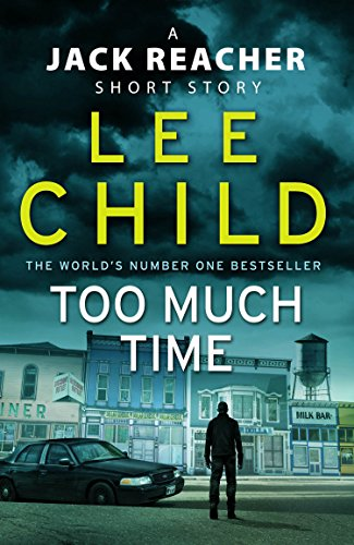 Too Much Time: A Jack Reacher Short Story di Lee Child