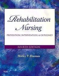 Rehabilitation Nursing: Prevention, Intervention, and Outcomes, 4e