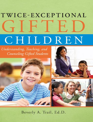 Twice-Exceptional Gifted Children: Understanding, Teaching, and Counseling Gifted Students (English Edition)