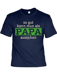zum Vatertag T-Shirt Tochter Vater Geschenke Idee SO GUT KANN MAN ALS PAPA AUSSEHEN Vatertagsgeschenk Papa Geburtstagsgeschenk verschenken lustiger Print klassischer Schnitt : )