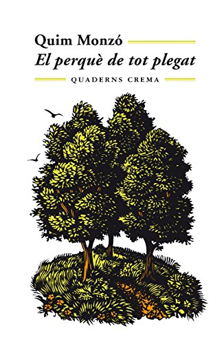 El perquè de tot plegat (Mínima Minor Book 48) (Catalan Edition) por Quim Monzó