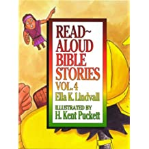 Read Aloud Bible Stories Volume 4: v. 4