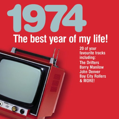 The Best Year of My Life: 1974
