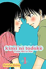 Kimi ni Todoke: From Me to You, Vol. 1 by Karuho Shiina par Karuho Shiina