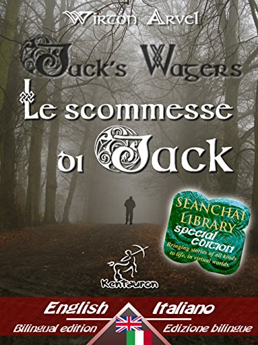 Jack's Wagers (A Jack O' Lantern Tale) - Le scommesse di Jack (Racconto celtico): Bilingual parallel text - Bilingue con testo inglese a fronte: English-Italian ... Easy Reader] Book 18) (English Edition)