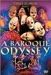 Cirque Du Soleil Presents Baroque Ody...