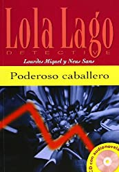 Lola Lago, Detective: Poderoso Caballero