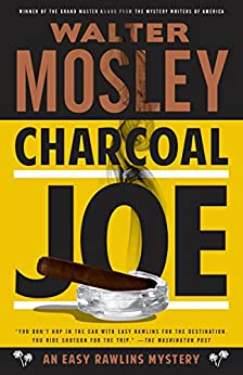 Charcoal Joe: An Easy Rawlins Mystery (easy Rawlins Series Book 14) por Walter Mosley