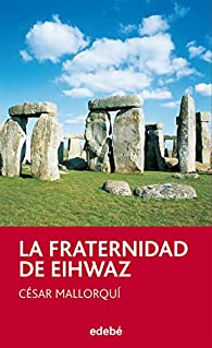 La Fraternidad de Eihwaz par  César Mallorquí del Corral